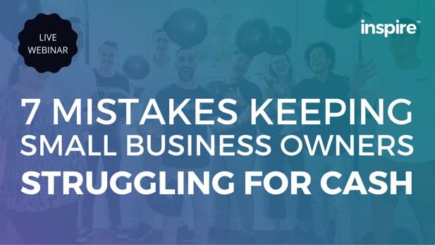7 mistakes keeping business owners struggling for cash