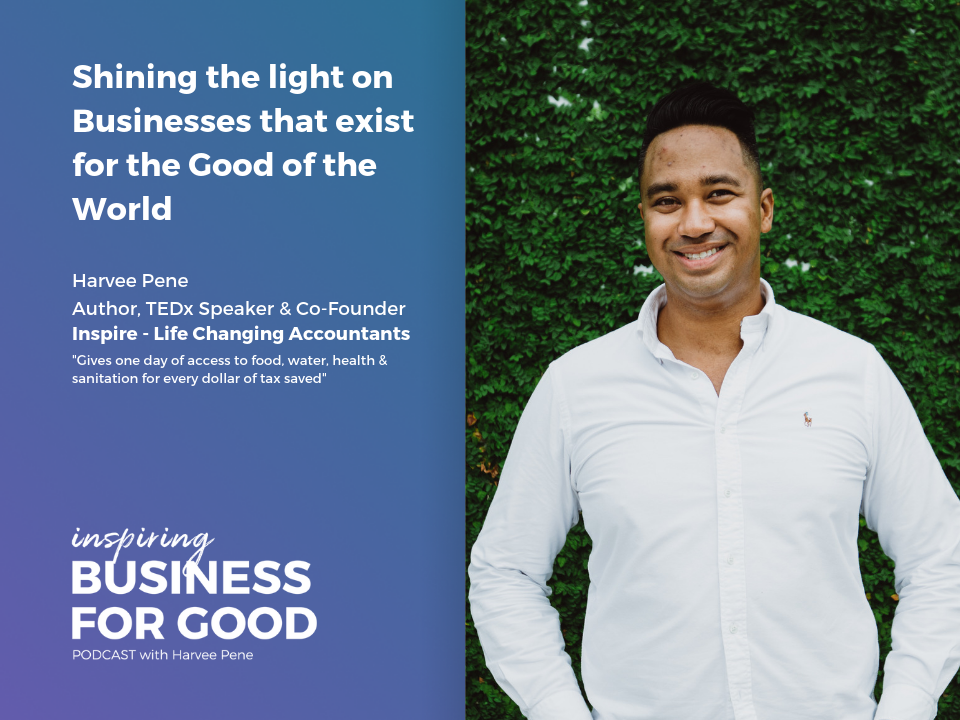 Inspiring Business for Good with Harvee Pene