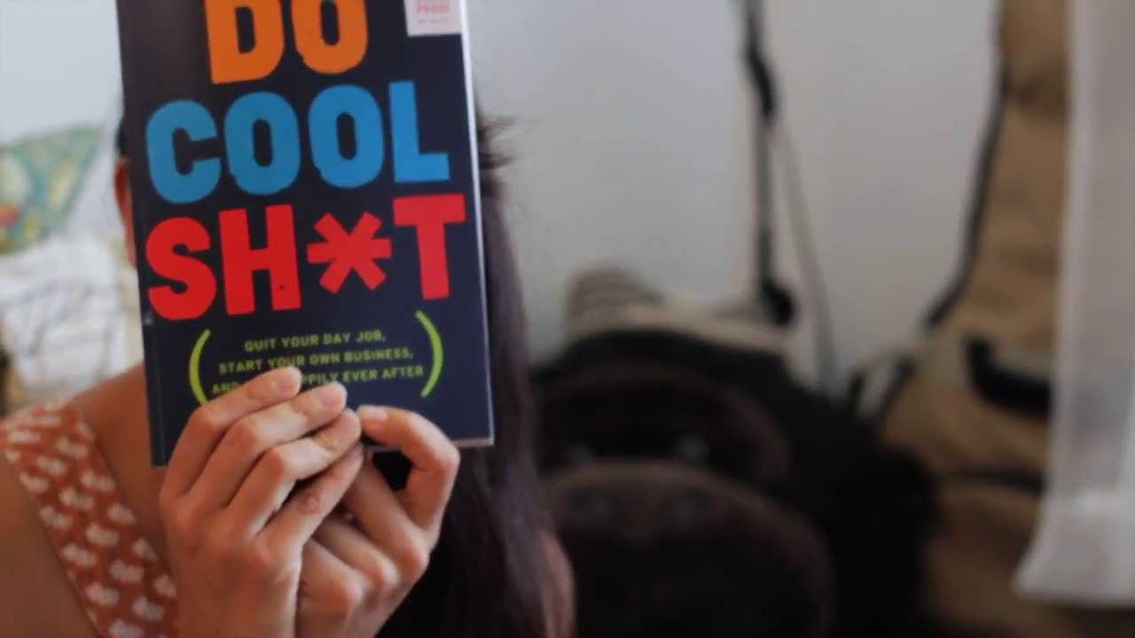 [Book Review] Do Cool Sh*t: Quit your day job. Start your own business. Live happily ever after.