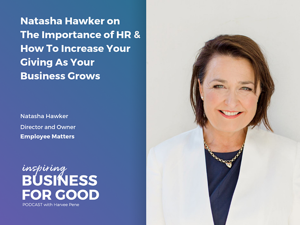 Natasha Hawker on The Importance of HR & How To Increase Your Giving As Your Business Grows