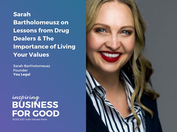 Sarah Bartholomeusz on Lessons from Drug Dealers & The Importance of Living Your Values