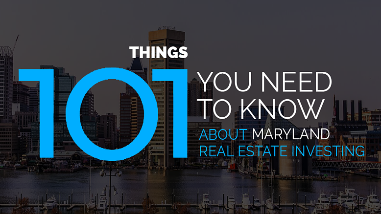 101 Things You Need to Know About the Maryland Real Estate Market