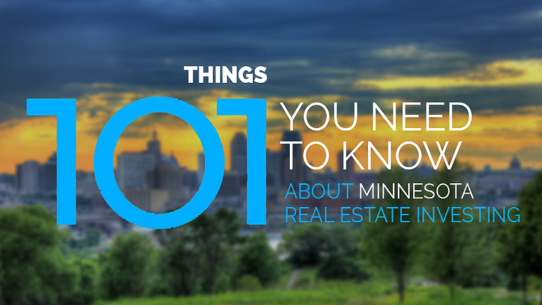 101 Things You Need to Know About Minnesota Real Estate Investing