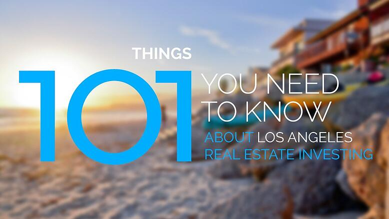 101 Things You Need to Know About Los Angeles Real Estate Investing