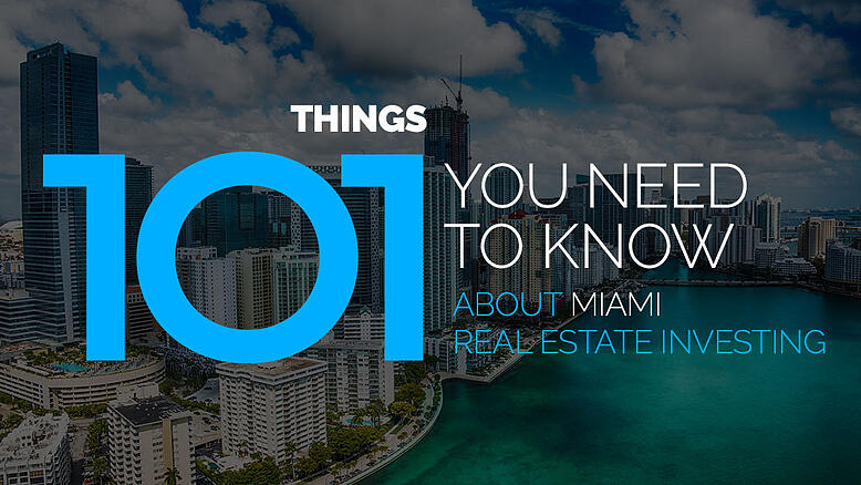 101 Things You Need to Know About the Miami Real Estate Market