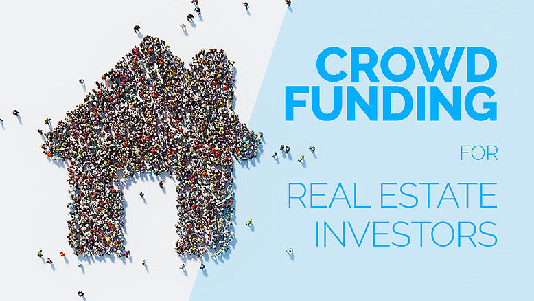 Crowdfunding for Real Estate Investors