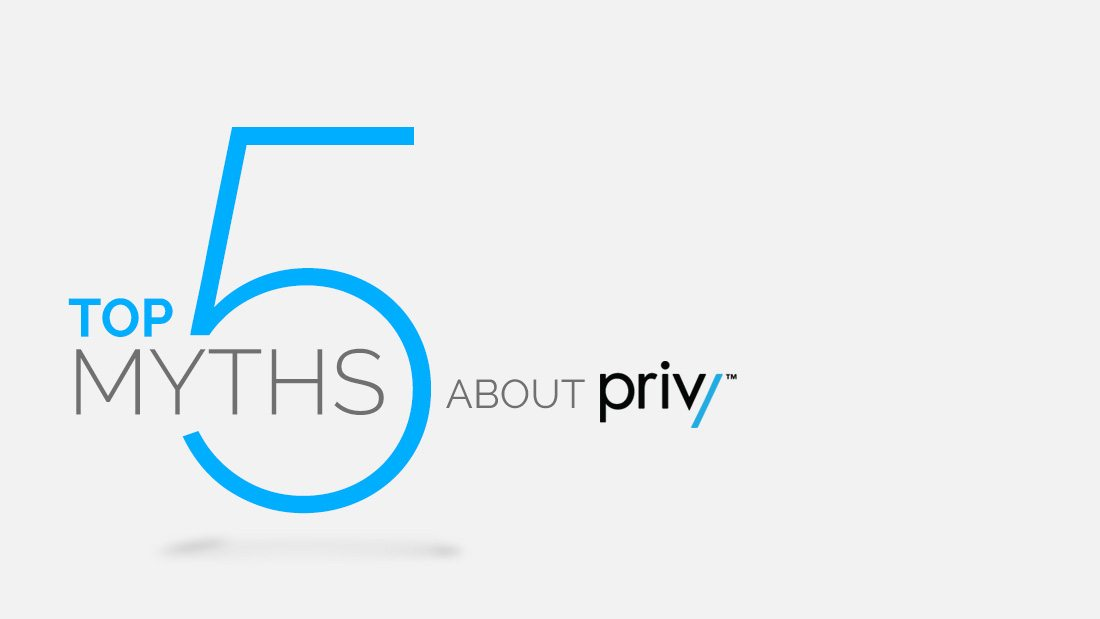 Top 5 Myths about Privy