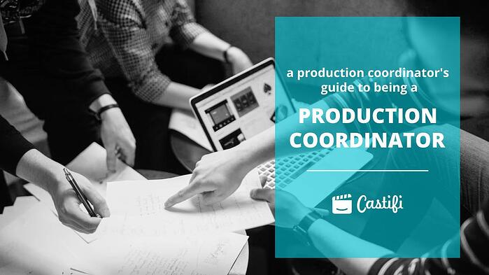 The Ultimate Guide to Being a Production Coordinator