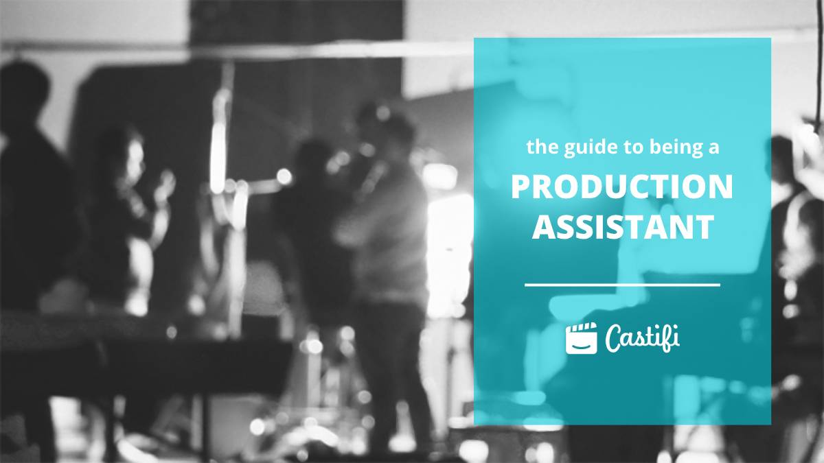 The Different Types and Responsibilities of Production Assistants
