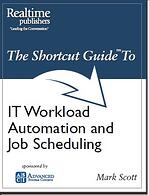 The Shortcut Guide to IT Workload Automation and Job Scheduling