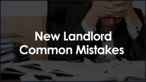 New Landlord Common Mistakes