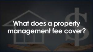 What does a property management fee cover?