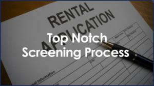 Top Notch Screening Process for Tenants