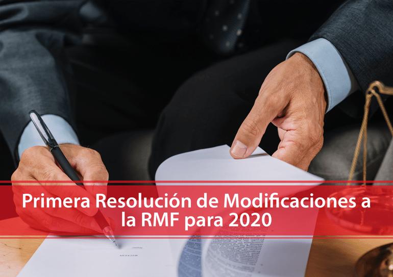 Primera Resolución de Modificaciones a la RMF para 2020
