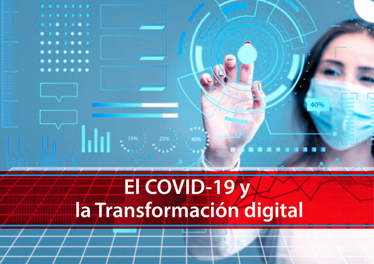 El COVID-19 y la Transformación Digital