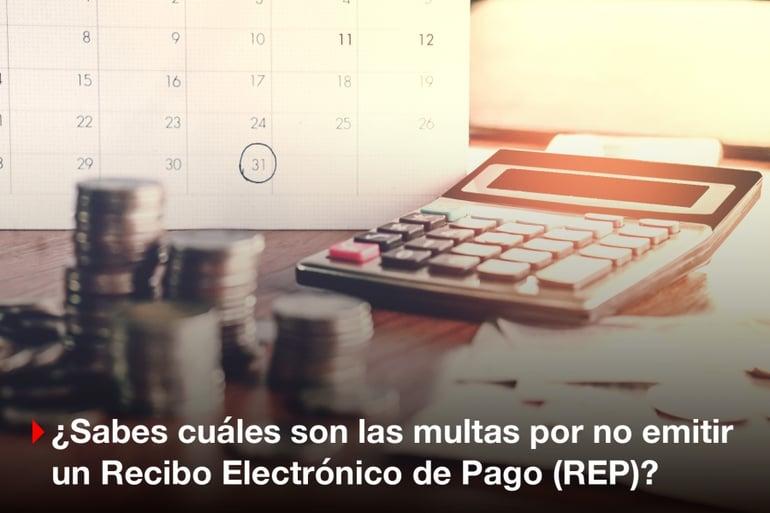 ¿Multas por no emitir Recibo Electrónico de Pago (REP)?