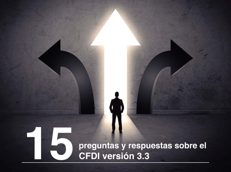 15 preguntas y respuestas sobre el CFDI versión 3.3