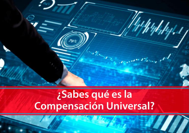 ¿Sabes que es la compensación universal?