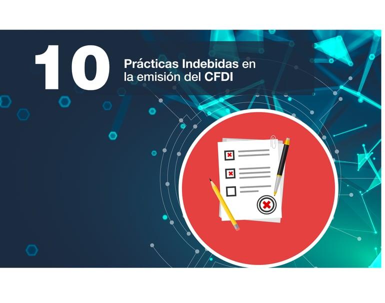 10 Prácticas indebidas en la emisión del CFDI.