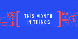 This Month In Things: November 2017