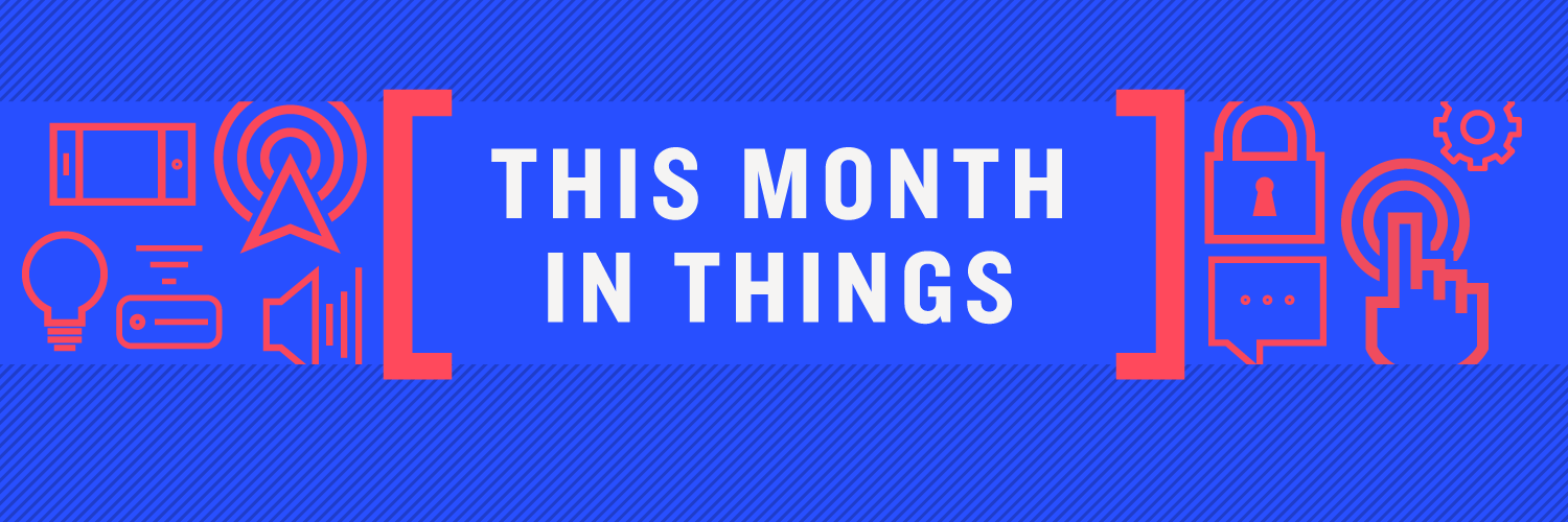 This Month in Things: August 2018