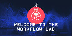 Welcome to the Workflow Lab