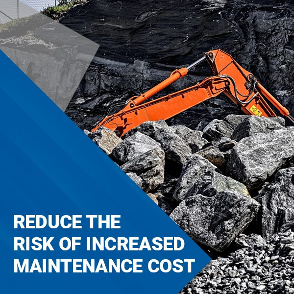 REDUCE RISKS OF INCREASED MAINTENANCE COSTS