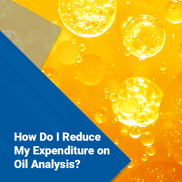 How Do I Reduce My Expenditure on Oil Analysis?