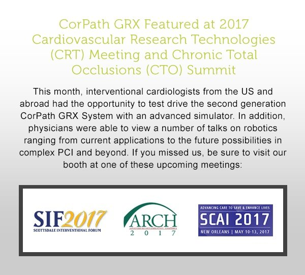 CorPath GRX Featured at 2017 Cardiovascular Research Technologies (CRT) Meeting and Chronic Total Occlusions (CTO) Summit