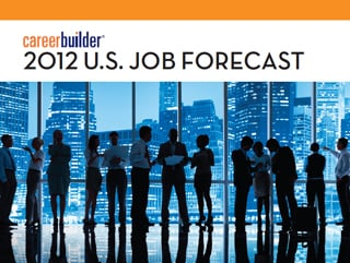 careerbuilder 2012 job forecast