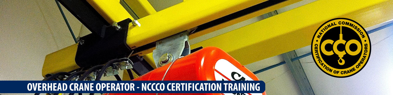 Overhead Crane Operator Licence : Nccco certified overhead crane operator training