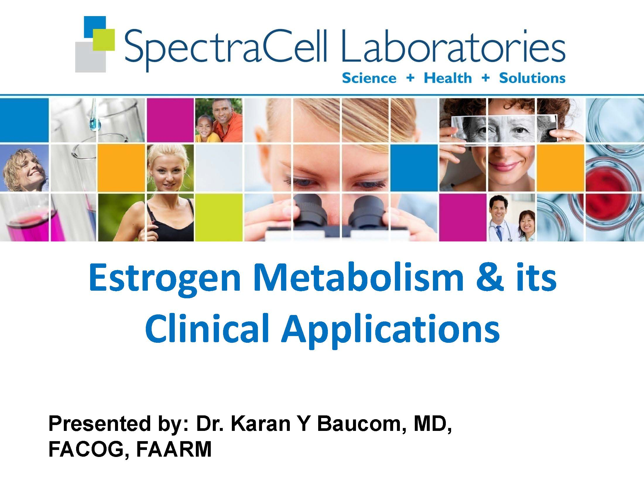 Estrogen_Metabolism__its_Clinical_Applications_Dr._Karan_Baucom_Page_01