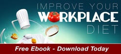 Improve Your Workplace Diet: Simple Yet Powerful Ingredients To Cook Up Great Results