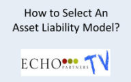 How to Select Asset Liability Model