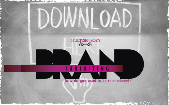 Download the 70 page pdf Multisensory Brand Exhibiting