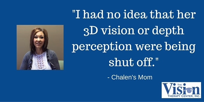 I had no idea her 3d vision or depth perception were being shut off. - chalen's mom