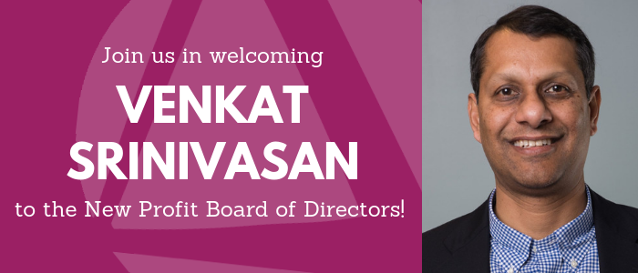 Welcoming Venkat Srinavasan to New Profit's Board of Directors