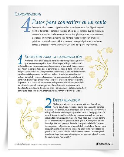 El proceso para ser nombrado santo se llama canonización e implica cuatro pasos importantes. Descargue el Hecho de fe 4 Pasos de la canonización, que resume los cuatro pasos anteriores en un folleto útil que puede compartir con niños y adultos.