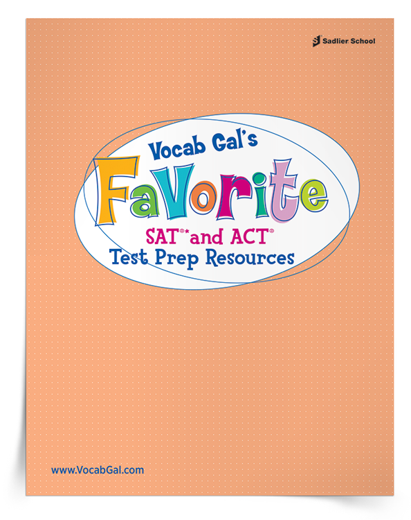 Vocab Gal has pulled together some of her favorite SAT and ACT test preparation resources and made them available for download.