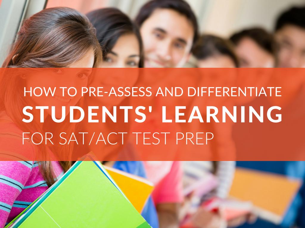 how-to-assess-and-differentiate-student-learning-for-sat-and-act-test-prep.png