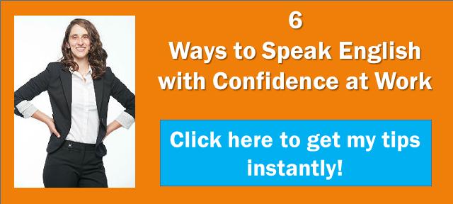 Speak english in confidence?