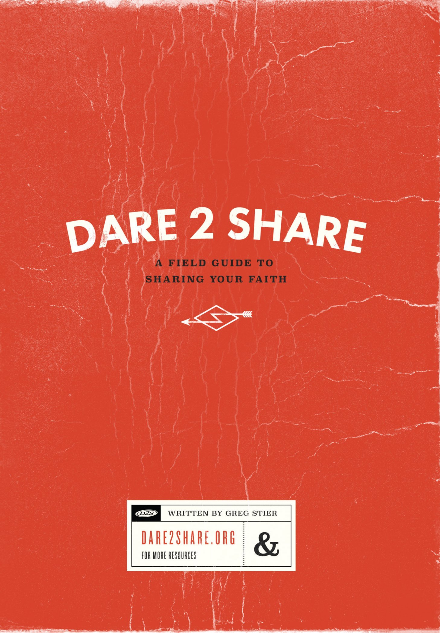 Dare 2 Share: A Field Guide for Sharing your Faith