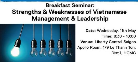 "Flyer-resized-578x260.jpg strengths and weaknesses of vietnamese management leadership BBGV Breakfast Seminar : ""Strengths & Weaknesses of Vietnamese: Management & Leadership Flyer resized"