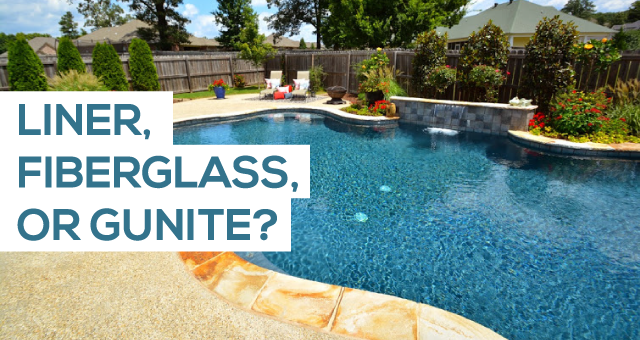 Liner Fiberglass Or Gunite Pool Which Type Is Right