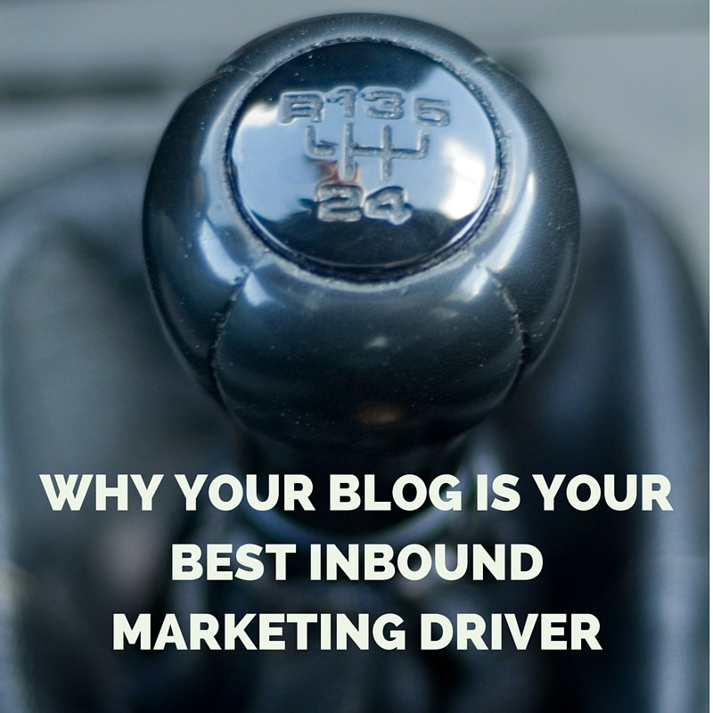Why Your Business Blog Is the Biggest Driver of Inbound Marketing Results
