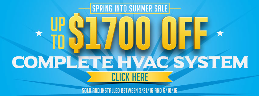 Spring into Summer Sale! Get up to $1700 off a complete HVAC system.