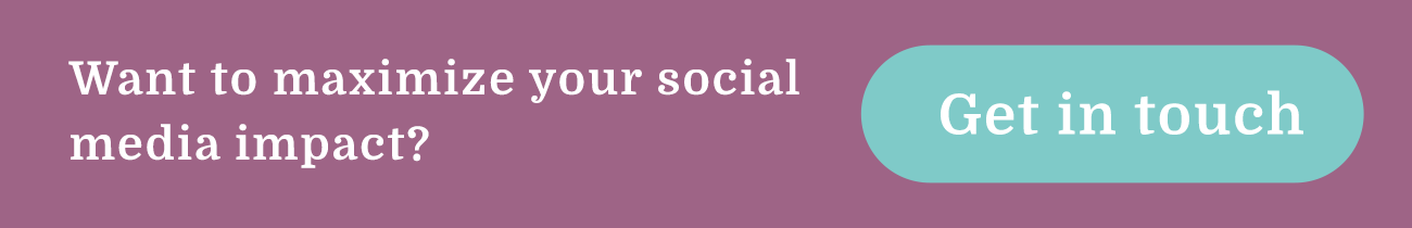 Want to maximize your social impact? Get in touch.