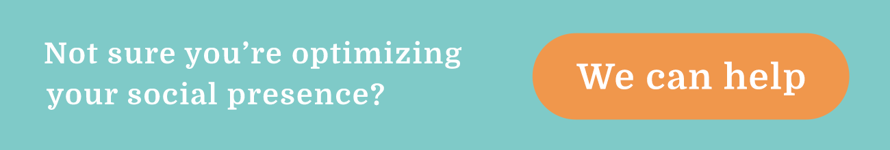 Not sure you're optimizing your social presence? We can help.