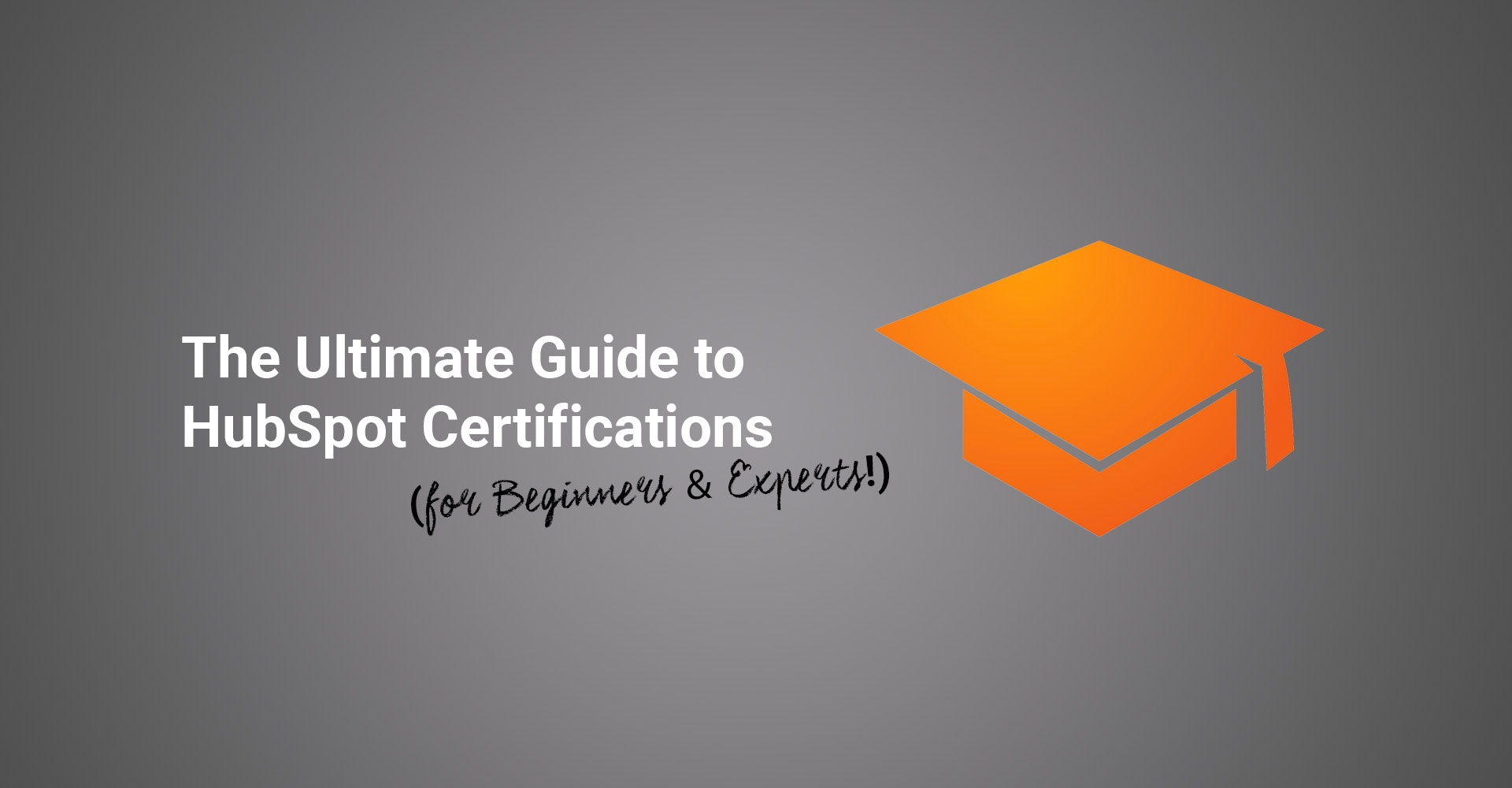 Ultimate guide to hubspot certifications for beginners experts the ultimate guide to hubspot certifications for beginners experts xflitez Choice Image