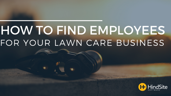 How to Find Employees for Your Lawn Care Business